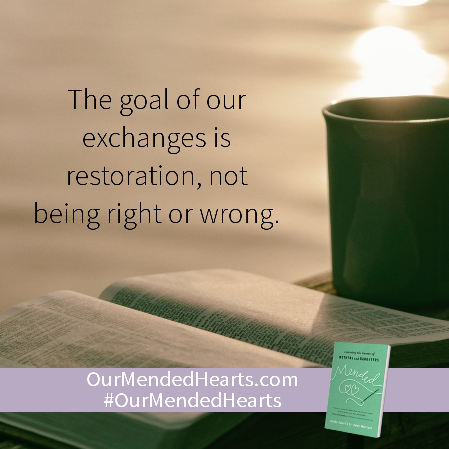 The goal of our exchanges is restoration, not being right or wrong.